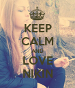 KEEP CALM AND LOVE NIKIN - Personalised Poster large