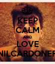 KEEP CALM AND LOVE NILCARDONER - Personalised Poster large