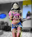 KEEP CALM AND love nina - Personalised Poster large