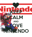 KEEP CALM AND LOVE NINTENDO - Personalised Poster large