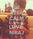 KEEP CALM AND LOVE  NIRAJ - Personalised Poster large