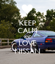 KEEP CALM AND LOVE NISSAN - Personalised Poster large