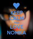 KEEP CALM AND LOVE NOMKA - Personalised Poster large