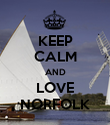 KEEP CALM AND LOVE NORFOLK - Personalised Poster large