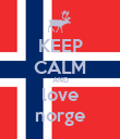 KEEP CALM AND love norge - Personalised Poster large