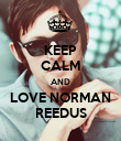 KEEP CALM AND LOVE NORMAN REEDUS - Personalised Poster large