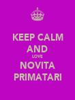 KEEP CALM AND LOVE NOVITA PRIMATARI - Personalised Poster large