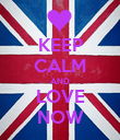 KEEP CALM AND LOVE NOW - Personalised Poster large