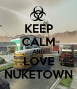 KEEP CALM AND LOVE NUKETOWN - Personalised Poster large