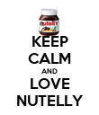 KEEP CALM AND LOVE NUTELLY - Personalised Poster large