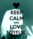 KEEP CALM AND LOVE NYITUR  - Personalised Poster large