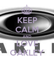 KEEP CALM AND LOVE OAKLEY - Personalised Poster large