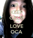 KEEP CALM AND LOVE OCA - Personalised Poster large