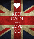KEEP CALM AND LOVE OD - Personalised Poster large