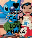 KEEP CALM AND LOVE OHANA - Personalised Poster large
