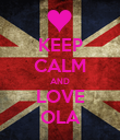 KEEP CALM AND LOVE OLA - Personalised Poster large