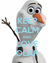 KEEP CALM AND LOVE OLAF - Personalised Poster large