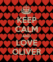KEEP CALM AND LOVE OLIVER - Personalised Poster large