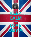 KEEP CALM AND LOVE OLIVIA - Personalised Poster large