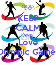 KEEP CALM AND Love Olympic Games - Personalised Poster large