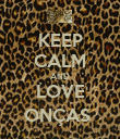 KEEP CALM AND LOVE ONÇAS  - Personalised Poster large
