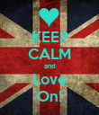 KEEP CALM and Love On! - Personalised Poster large