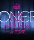 KEEP CALM AND LOVE  ONCE UPON  A TIME - Personalised Poster large