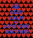KEEP CALM AND LOVE ONE  ANOTHER - Personalised Poster large