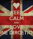 KEEP CALM AND LOVE ONE DIRCETION - Personalised Poster large