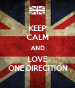 KEEP CALM AND LOVE ONE DIRECITION - Personalised Poster large