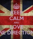 KEEP CALM AND LOVE ONE DIRECTION ❤ - Personalised Poster large