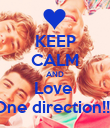 KEEP CALM AND Love  One direction!!!! - Personalised Poster small