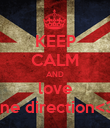 KEEP CALM AND love one direction<3! - Personalised Poster large