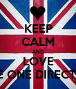 KEEP CALM AND LOVE ONE ONE DIRECTION - Personalised Poster large