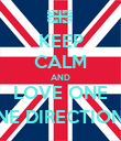 KEEP CALM AND LOVE ONE ONE DIRECTION (: - Personalised Poster large