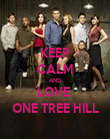 KEEP CALM AND LOVE  ONE TREE HILL - Personalised Poster large