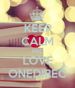 KEEP CALM AND LOVE ONEDIREC - Personalised Poster large