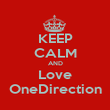 KEEP CALM AND Love OneDirection - Personalised Poster large