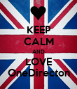 KEEP CALM AND LOVE OneDirecton - Personalised Poster large