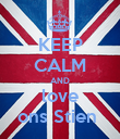 KEEP CALM AND love ons Stien  - Personalised Poster large