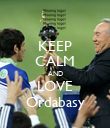 KEEP CALM AND LOVE Ordabasy - Personalised Poster large