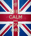 KEEP CALM AND LOVE ORE - Personalised Poster large