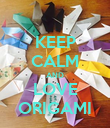 KEEP CALM AND LOVE ORIGAMI - Personalised Poster large