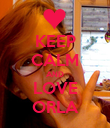 KEEP CALM AND LOVE ORLA - Personalised Poster large