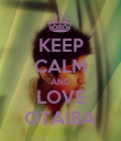 KEEP CALM AND LOVE OTAIBA - Personalised Poster large