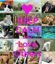KEEP CALM AND Love Others - Personalised Poster large