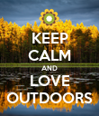 KEEP CALM AND LOVE OUTDOORS - Personalised Poster large