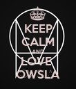 KEEP CALM AND LOVE  OWSLA - Personalised Poster large