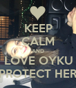 KEEP CALM AND LOVE OYKU PROTECT HER - Personalised Poster large