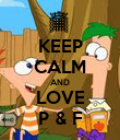 KEEP CALM AND LOVE P & F - Personalised Poster large
